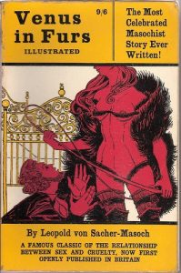 Venus in Furs pulp novel cover, featuring a woman in lingerie and furs holding a whip as a man kneels before her with splayed hands, gazing up. her face is not visible in the image.
