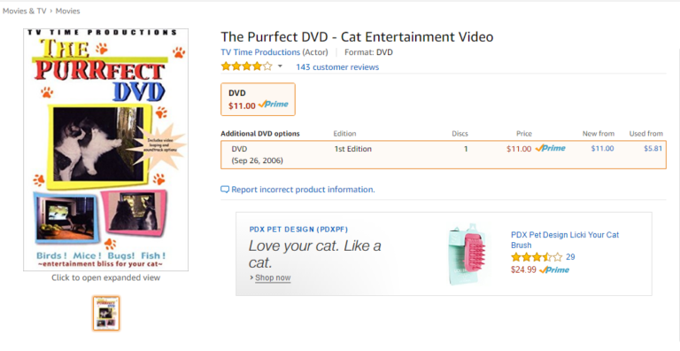 "Screenshot of the Amazon page for The Purrfect DVD - Cat Entertainment Video. It is $11. Beneath the listing is an ad for the PDX Pet Design Lick Your Cat brush, which is advertised with the text, ""Love your cat. Like a cat."""
