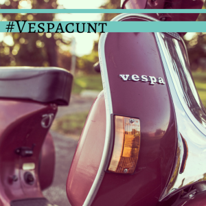 Photo of a Vespa, close-up, with a slight sepia filter over it. A teal border at the top houses the line: #VespaCunt