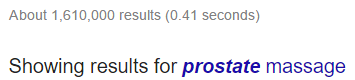 "Screenshot of a google search that says, ""Showing results for prostate massage"""